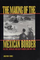 Cover of The Making of the Mexican Border