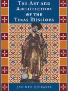 Cover of The Art and Architecture of the Texas Missions