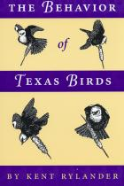 Cover of The Behavior of Texas Birds