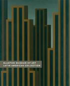 Cover of Blanton Museum of Art: Latin American Collection