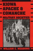 Cover of Kiowa, Apache, and Comanche Military Societies