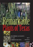 Cover of Remarkable Plants of Texas