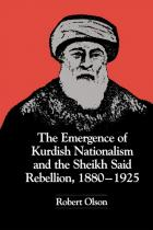 Cover of The Emergence of Kurdish Nationalism and the Sheikh Said Rebellion, 1880–1925