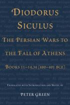 Cover of Diodorus Siculus, The Persian Wars to the Fall of Athens