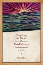 Cover of Forgetting the Alamo, Or, Blood Memory