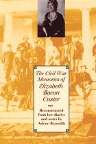 Cover of The Civil War Memories of Elizabeth Bacon Custer