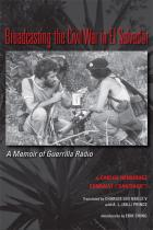 Cover of Broadcasting the Civil War in El Salvador