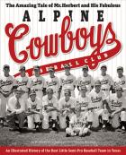 Cover of The Amazing Tale of Mr. Herbert and His Fabulous Alpine Cowboys Baseball Club