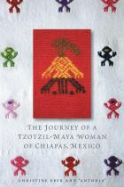 Cover of The Journey of a Tzotzil-Maya Woman of Chiapas, Mexico