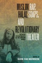 Cover of Muslim Rap, Halal Soaps, and Revolutionary Theater