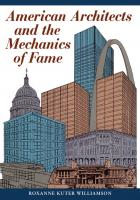 Cover of American Architects and the Mechanics of Fame