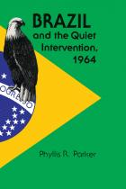 Cover of Brazil and the Quiet Intervention, 1964