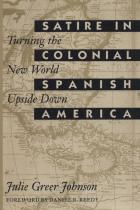 Cover of Satire in Colonial Spanish America