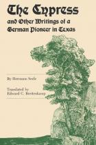 Cover of The Cypress and Other Writings of a German Pioneer in Texas