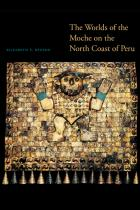 Cover of The Worlds of the Moche on the North Coast of Peru