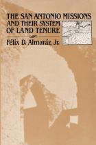 Cover of The San Antonio Missions and their System of Land Tenure