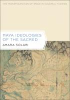 Cover of Maya Ideologies of the Sacred