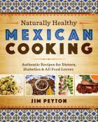 Cover of Naturally Healthy Mexican Cooking