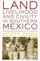 Cover of Land, Livelihood, and Civility in Southern Mexico