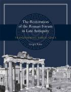 Cover of The Restoration of the Roman Forum in Late Antiquity