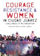Cover of Courage, Resistance, and Women in Ciudad Juárez