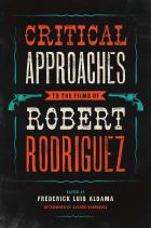 Cover of Critical Approaches to the Films of Robert Rodriguez