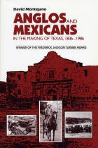 Cover of Anglos and Mexicans in the Making of Texas, 1836-1986