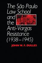 Cover of The São Paulo Law School and the Anti-Vargas Resistance (1938-1945)