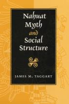 Cover of Nahuat Myth and Social Structure
