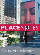 Cover of Placenotes—Chicago Art and Architecture
