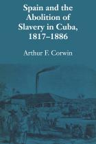 Cover of Spain and the Abolition of Slavery in Cuba, 1817–1886