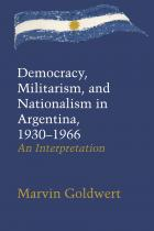 Cover of Democracy, Militarism, and Nationalism in Argentina, 1930-1966