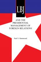 Cover of LBJ and the Presidential Management of Foreign Relations
