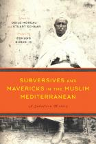 Cover of Subversives and Mavericks in the Muslim Mediterranean