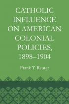 Cover of Catholic Influence on American Colonial Policies, 1898-1904