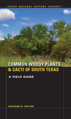 Cover of Common Woody Plants and Cacti of South Texas