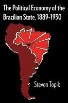 Cover of The Political Economy of the Brazilian State, 1889–1930
