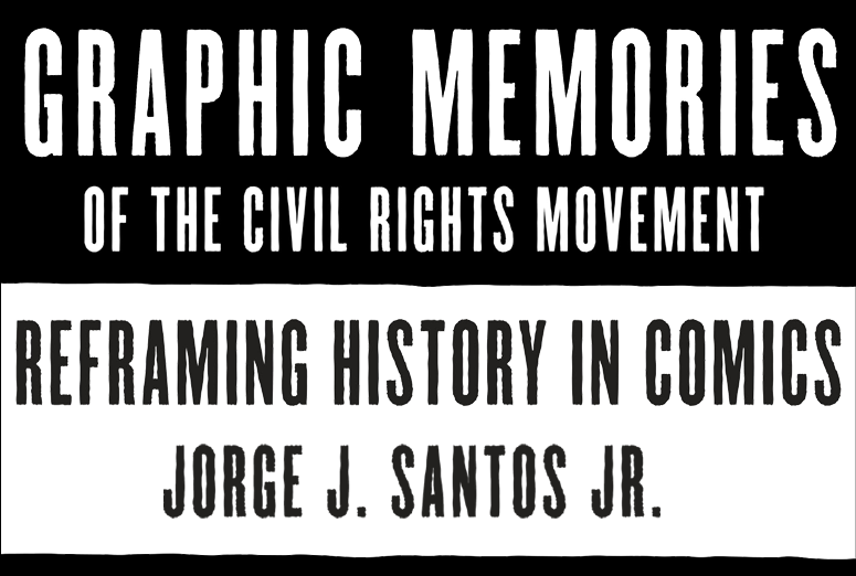 Splash image of Graphic Memories of the Civil Rights Movement