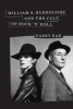 Cover of William S. Burroughs and the Cult of Rock 'n' Roll