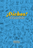 Cover of Dichos! The Wit and Whimsy of Spanish Sayings