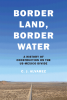 Cover of Border Land, Border Water